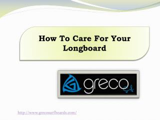How To Care For Your Longboard