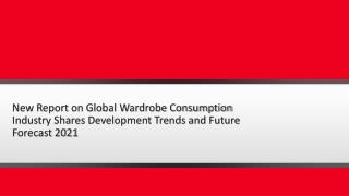 New Report on Global Wardrobe Consumption Industry Shares Development Trends and Future Forecast 2021