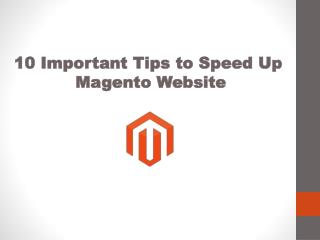 10 Important Tips to Speed Up Magento Website