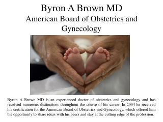 Byron A Brown MD - American Board of Obstetrics and Gynecology