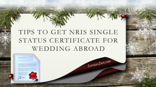 Tips to Get NRIs Single Status Certificate for Wedding Abroad