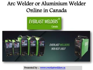 Online Arc Welder or Aluminium Welders in Canada