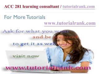 ACC 281 Course Success Begins / tutorialrank.com