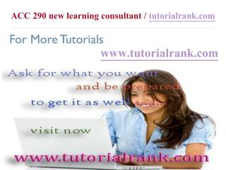 ACC 290 new Course Success Begins / tutorialrank.com
