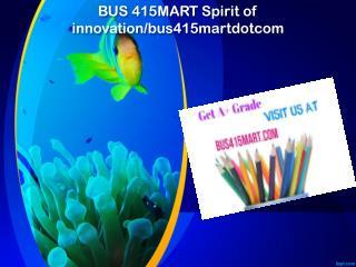 BUS 415 MART Spirit of innovation/bus415martdotcom
