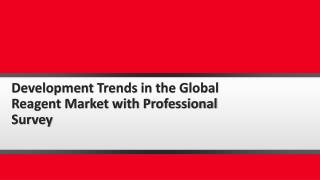 Development Trends in the Global Reagent Market with Professional Survey