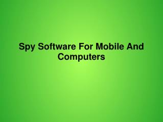 Spy Software For Mobile And Computers