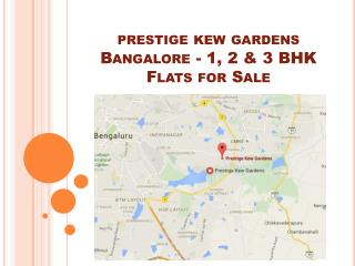 Prestige Kew Gardens Bangalore - 1, 2 & 3 BHK Flats for Sale