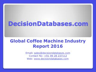 Global Coffee Machine Industry Analysis and Revenue Forecast 2016