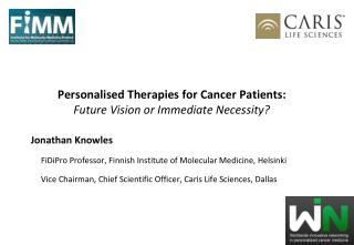 Personalised Therapies for Cancer Patients: Future Vision or Immediate Necessity