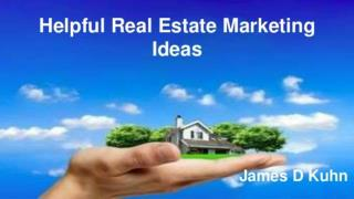 James D Kuhn | Helpful Real Estate Marketing Ideas