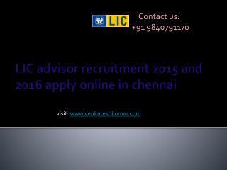 LIC advisor recruitment 2016 apply online in chennai