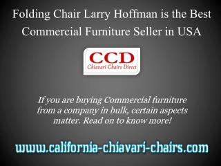 Folding Chair Larry Hoffman is the Best Commercial Furniture Seller in USA