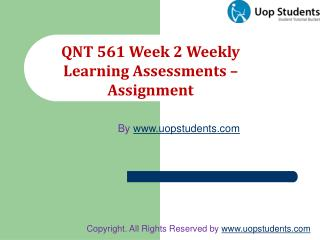 University Of Phoenix QNT 561 Week 2 Learning Assignments