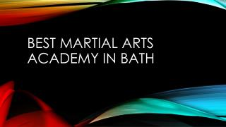 Best martial arts Academy in bath