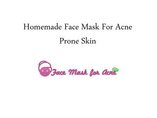 Homemade Face Mask For Acne Prone Skin