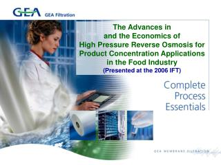 The Advances in  and the Economics of  High Pressure Reverse Osmosis for Product Concentration Applications  in the Food