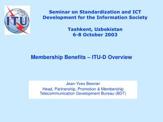 Seminar on Standardization and ICT Development for the Information Society  Tashkent, Uzbekistan  6-8 October 2003