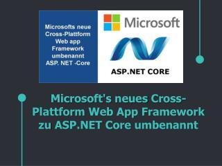 Microsoft's neues Cross-Plattform Web App Framework zu ASP.NET Core umbenannt