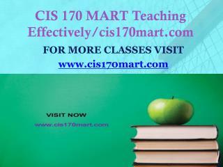 CIS 170 MART Teaching Effectively/cis170mart.com