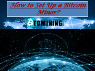 How to Set Up a Bitcoin Miner?