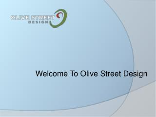 Olive Street Design