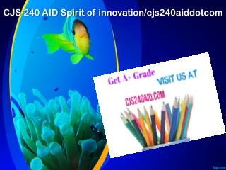 CJS 240 AID Spirit of innovation/cjs240aiddotcom