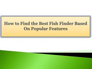 How to Find the Best Fish Finder Based On Popular Features