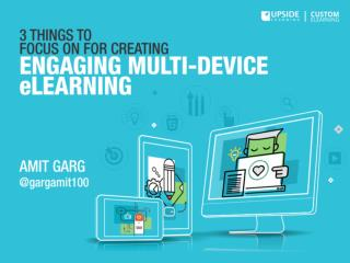 3 Things to Focus on for Creating Engaging Multi-device eLearning