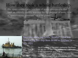 How they took a whole battleship
