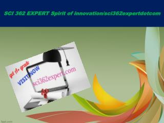 SCI 362 EXPERT Spirit of innovation/sci362expertdotcom