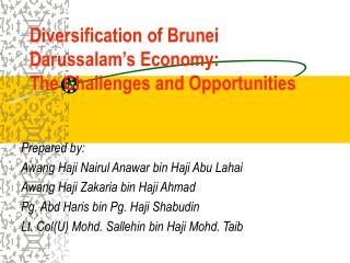 Diversification of Brunei Darussalam s Economy: The Challenges and Opportunities