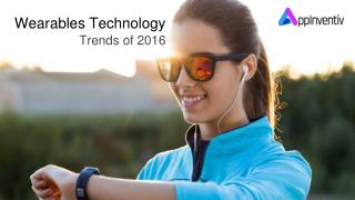 Wearables Technology Trends Of 2016