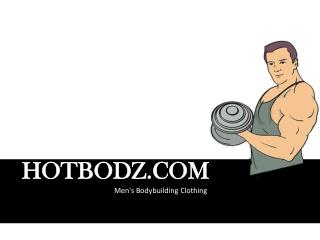Look hot with hot bodz clothing | USA