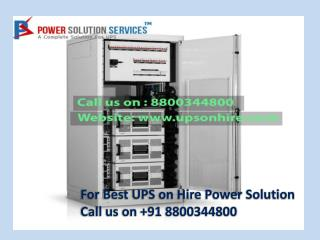 For Best UPS on Hire Power Solution Call 8800344800