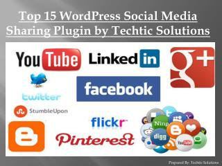 Top 15 WordPress Social Media Sharing Plugin by Techtic Solutions