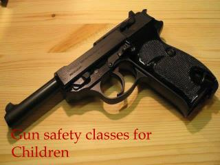 Gun safety classes for Children