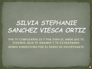 SILVIA STEPHANIE SANCHEZ VIESCA ORTIZ