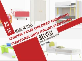 Change your childrens bedroom furniture with Itlalian furniture