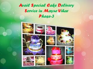 Avail Special Cake Delivery Service in Mayur Vihar Phase- 3