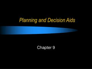 Planning and Decision Aids