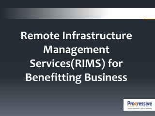 Remote Infrastructure Management Services(RIMS) for Benefitting Business