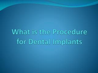 What is the Procedure for Dental Implants