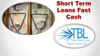 Short Term Loans Fast Cash