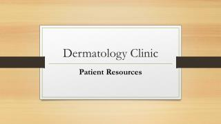 Dermatology clinic - Patient Resources