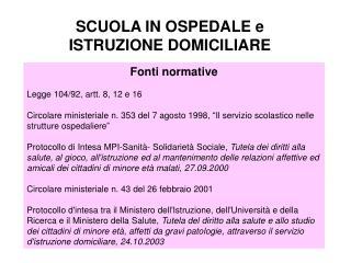 SCUOLA IN OSPEDALE e ISTRUZIONE DOMICILIARE