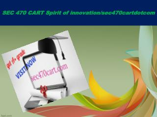 SEC 470 CART Spirit of innovation/sec470cartdotcom