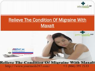 Relieve The Condition Of Migraine With Maxalt