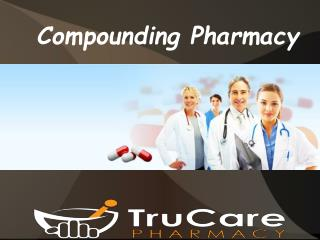 Pharmacy Compounding Services At TruCare (Corona, San Diego)