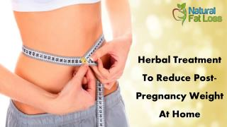 Herbal Treatment To Reduce Post-Pregnancy Weight At Home